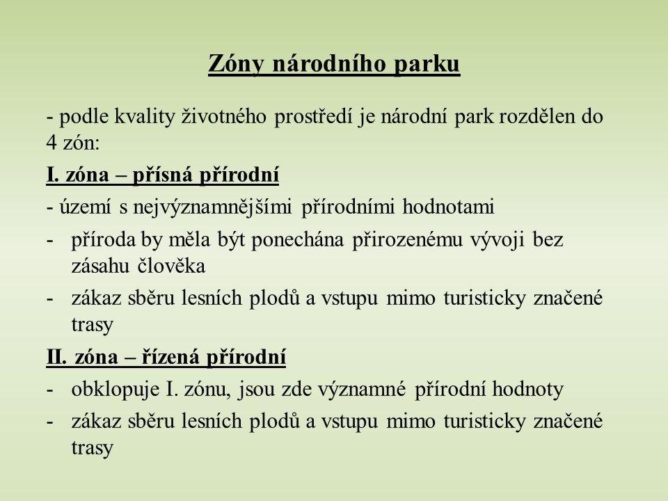 Zóny národního parku - podle kvality životného prostředí je národní park rozdělen do 4 zón: I.