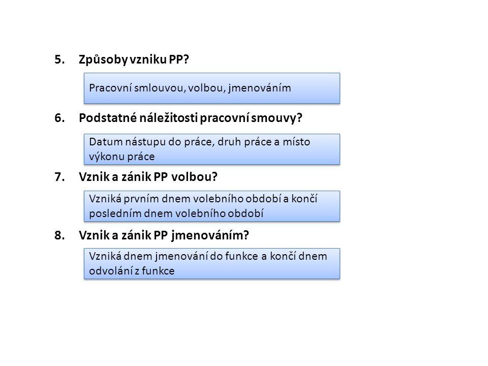 5.Způsoby vzniku PP. 6.Podstatné náležitosti pracovní smouvy.