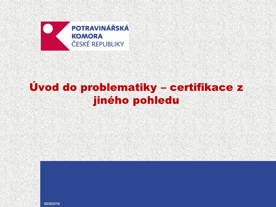 9/29/2016 Úvod do problematiky – certifikace z jiného pohledu
