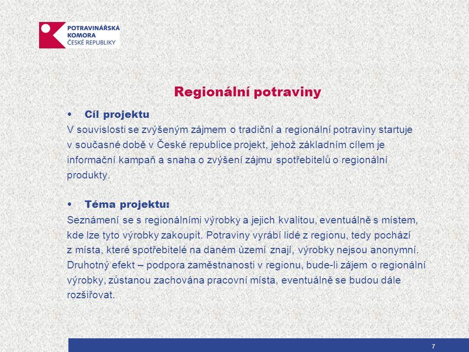 Regionální potraviny Cíl projektu V souvislosti se zvýšeným zájmem o tradiční a regionální potraviny startuje v současné době v České republice projekt, jehož základním cílem je informační kampaň a snaha o zvýšení zájmu spotřebitelů o regionální produkty.