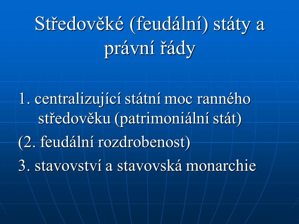 Středověké (feudální) státy a právní řády 1.