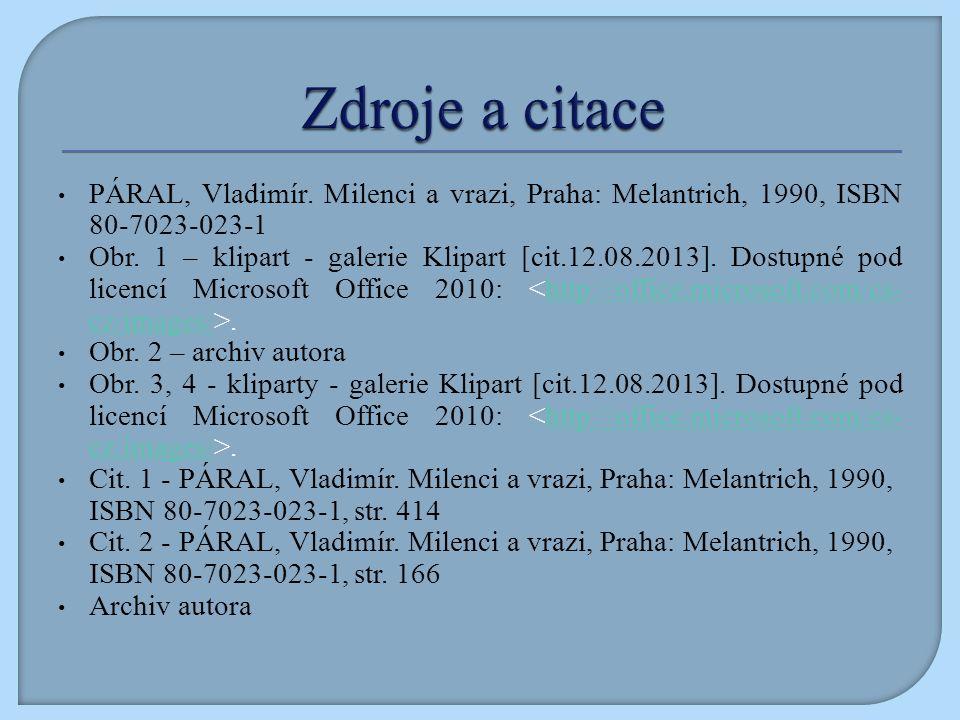 PÁRAL, Vladimír. Milenci a vrazi, Praha: Melantrich, 1990, ISBN 80-7023-023-1 Obr.