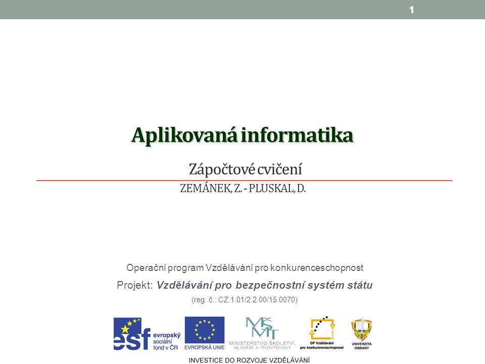 1 Aplikovaná informatika Aplikovaná informatika Zápočtové cvičení ZEMÁNEK, Z.