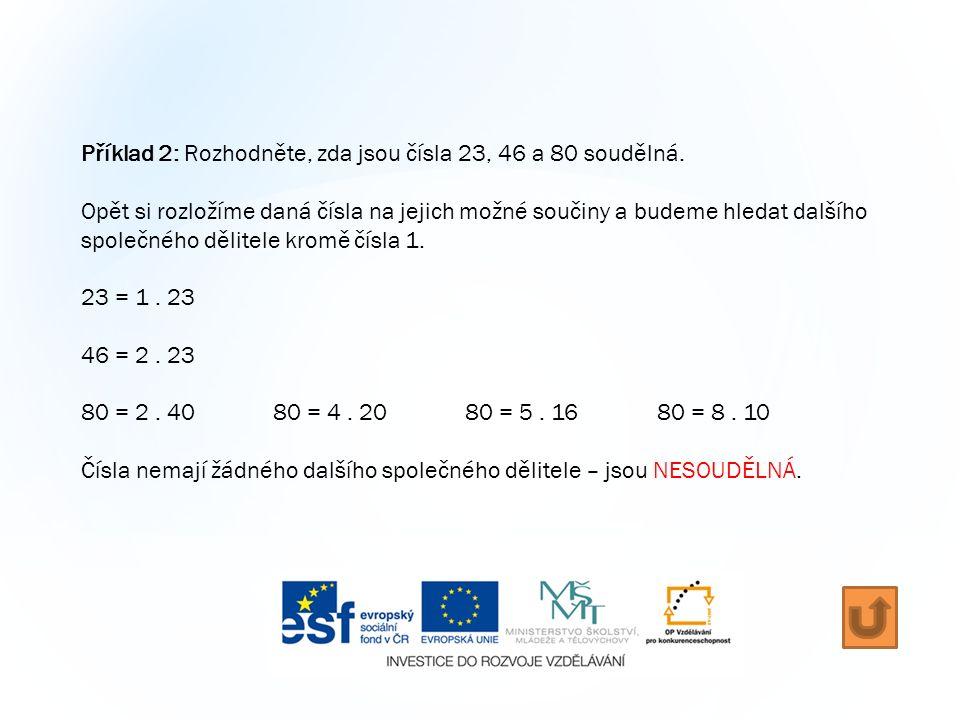 Příklad 2: Rozhodněte, zda jsou čísla 23, 46 a 80 soudělná.