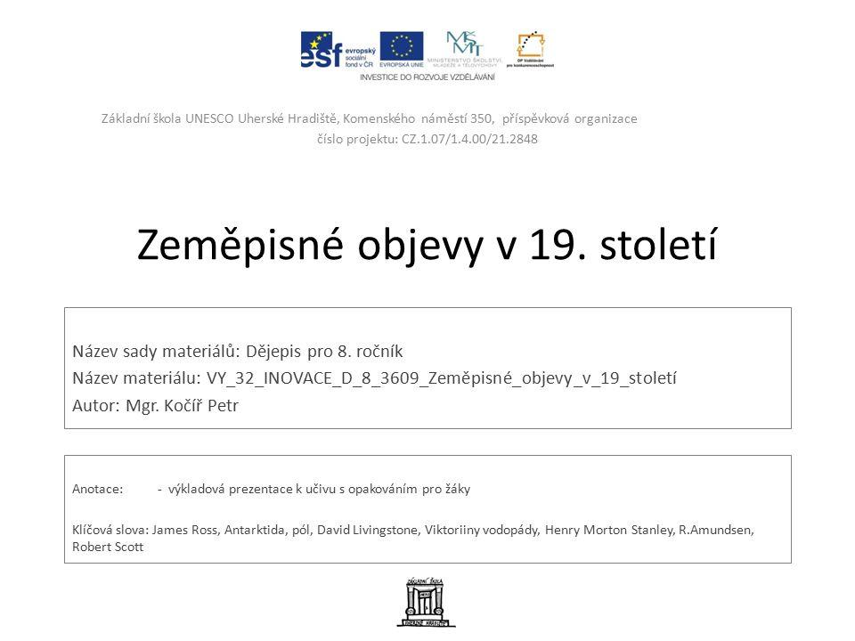Zeměpisné objevy v 19. století Název sady materiálů: Dějepis pro 8.