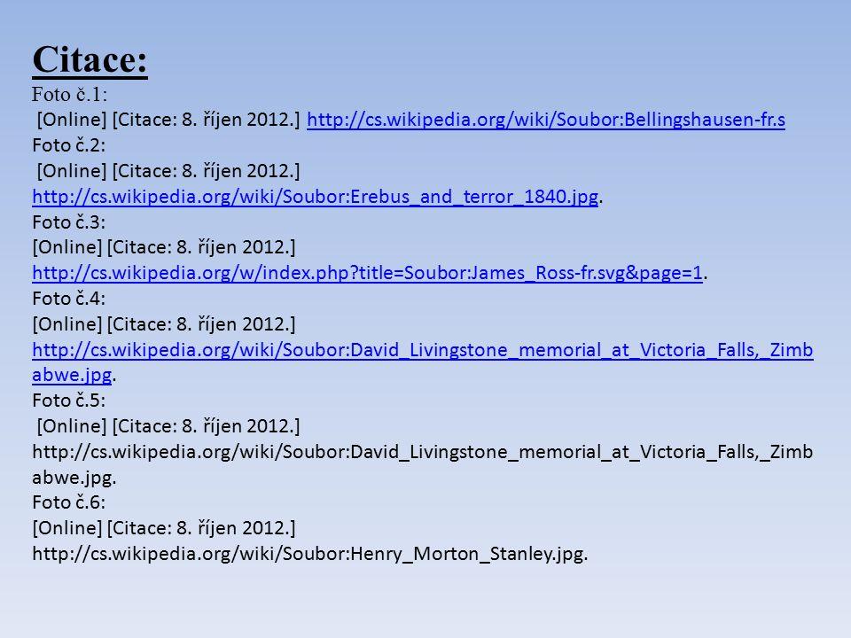 Citace: Foto č.1: [Online] [Citace: 8. říjen 2012.] http://cs.wikipedia.org/wiki/Soubor:Bellingshausen-fr.shttp://cs.wikipedia.org/wiki/Soubor:Belling