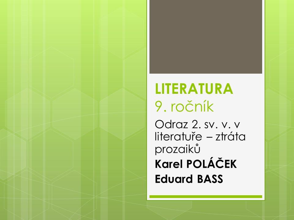 KAREL POLÁČEK (1892 – 1945) - český prozaik a novinář židovského původu z Rychnova nad Kněžnou - studoval na gymnáziu, ale byl vyhozen za špatný prospěch Obr.