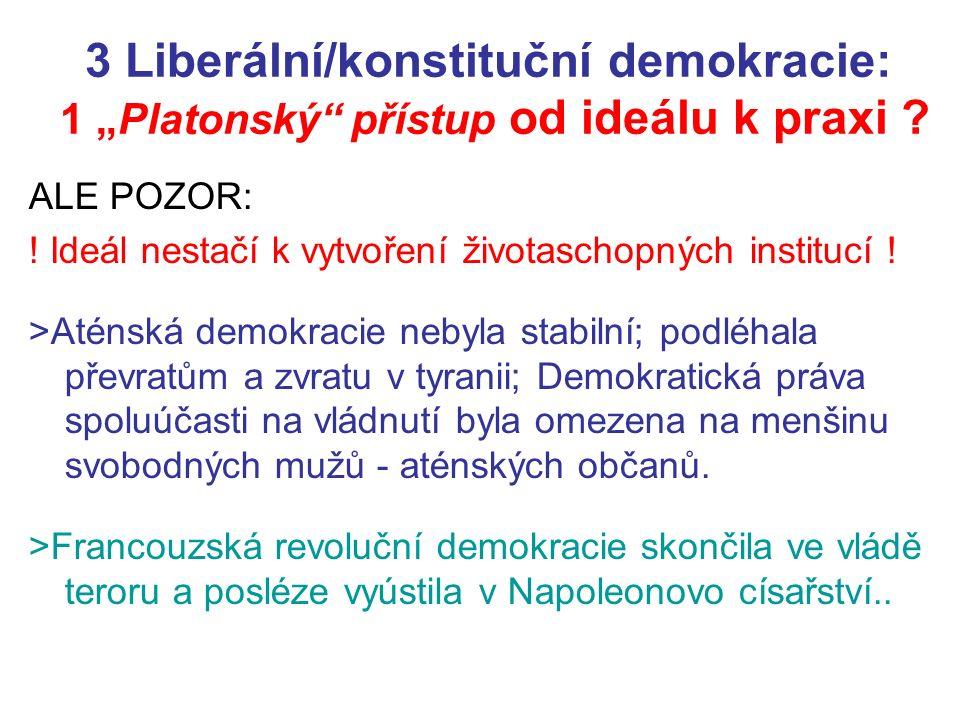 """3 Liberální/konstituční demokracie: 1 """"Platonský přístup od ideálu k praxi ."""