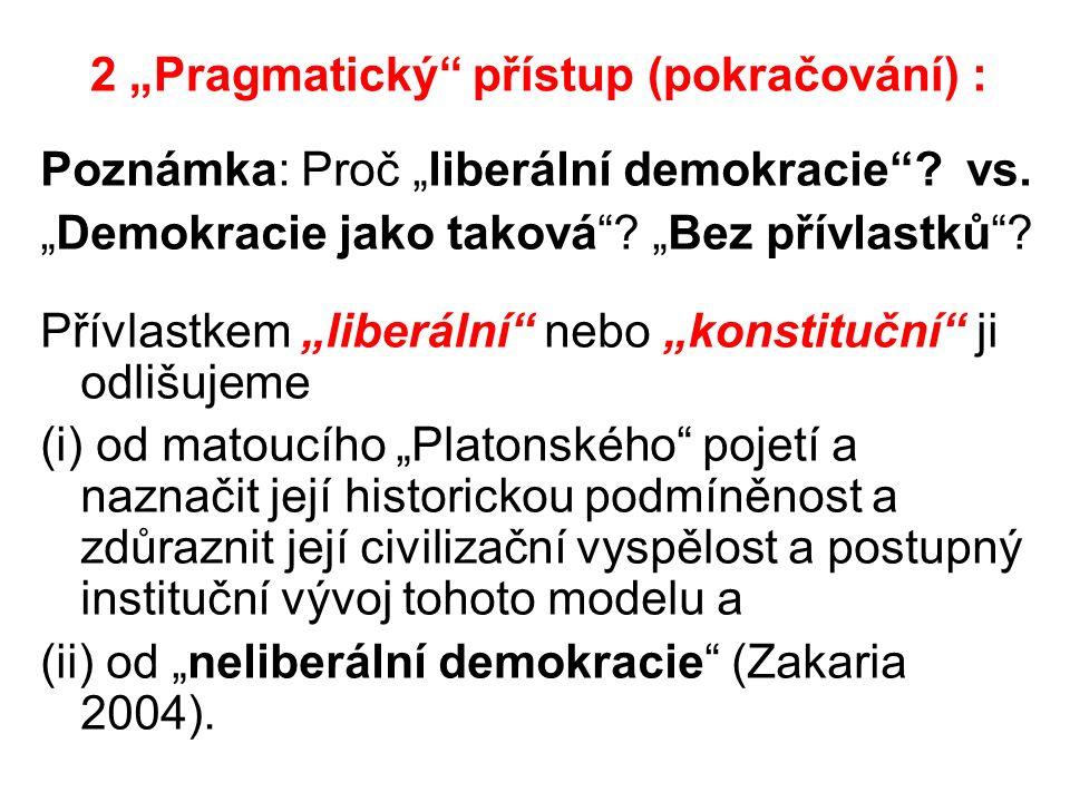 """2 """"Pragmatický přístup (pokračování) : Poznámka: Proč """"liberální demokracie ."""