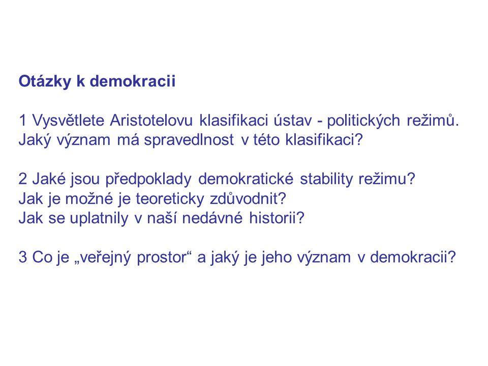 Otázky k demokracii 1 Vysvětlete Aristotelovu klasifikaci ústav - politických režimů.