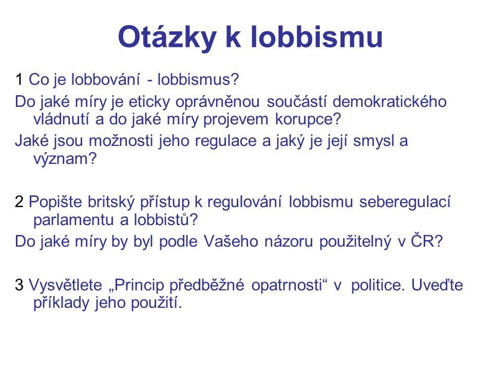 Otázky k lobbismu 1 Co je lobbování - lobbismus.