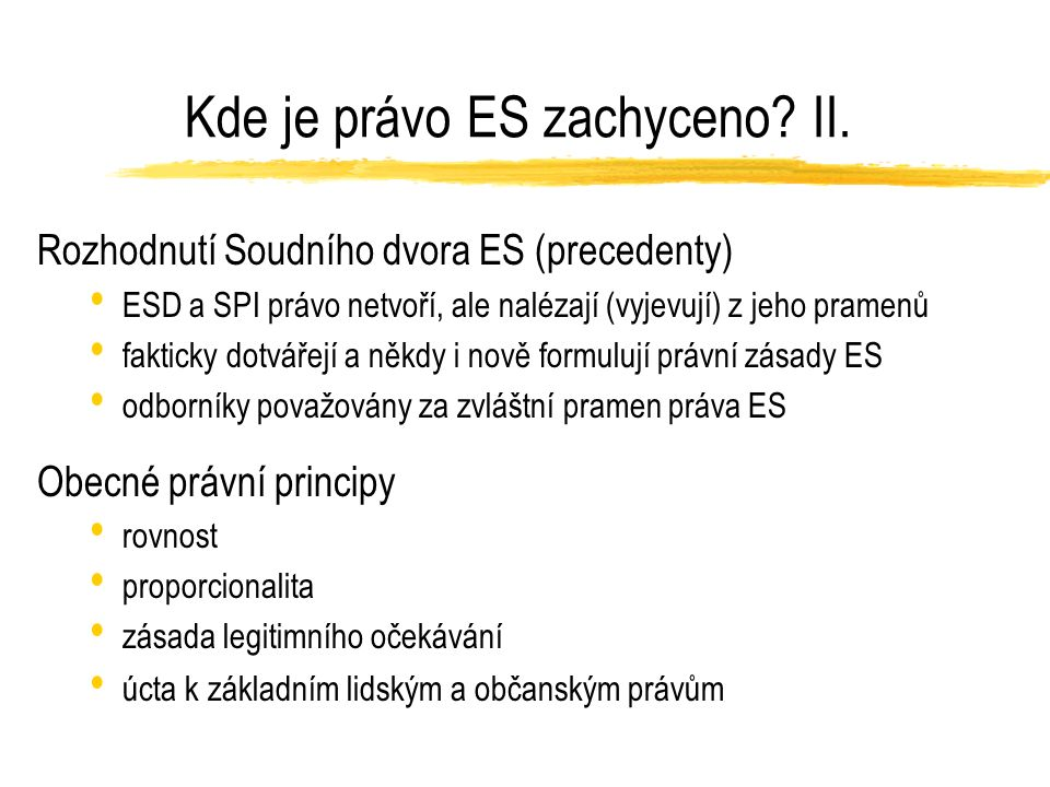Kde je právo ES zachyceno. II.