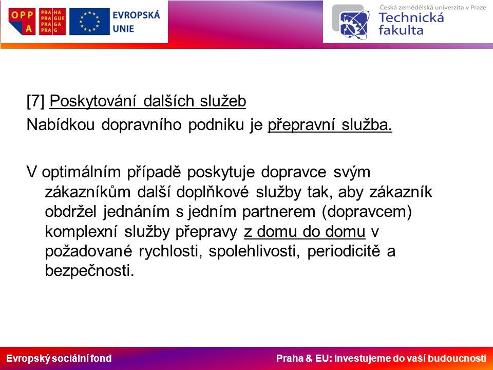 Evropský sociální fond Praha & EU: Investujeme do vaší budoucnosti [7] Poskytování dalších služeb Nabídkou dopravního podniku je přepravní služba.