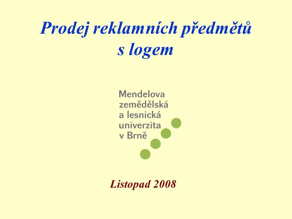 Prodej reklamních předmětů s logem Listopad 2008
