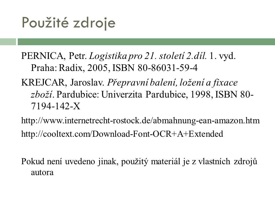 Použité zdroje PERNICA, Petr. Logistika pro 21. století 2.díl. 1. vyd. Praha: Radix, 2005, ISBN 80-86031-59-4 KREJCAR, Jaroslav. Přepravní balení, lož