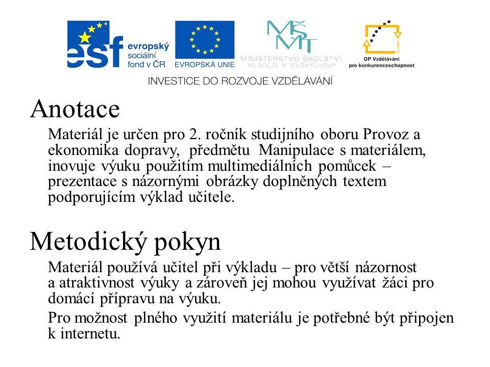 Použité zdroje PERNICA, Petr.Logistika pro 21. století 2.díl.
