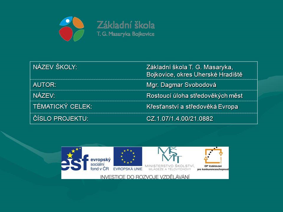 NÁZEV ŠKOLY: Základní škola T. G. Masaryka, Bojkovice, okres Uherské Hradiště AUTOR: Mgr.