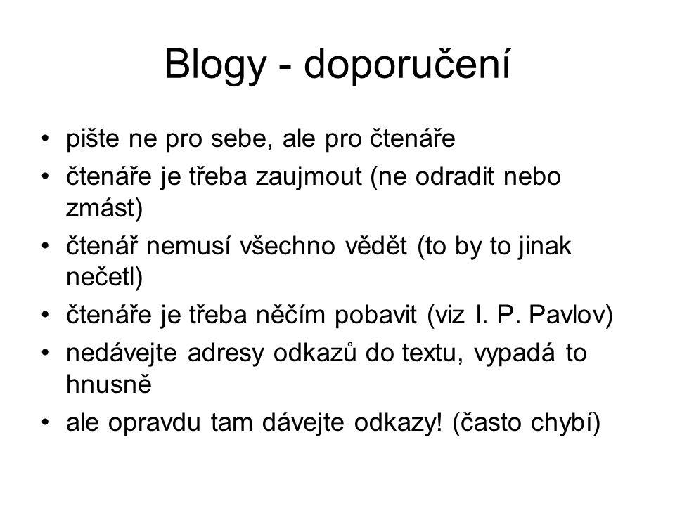 Blogy - co se počítá? 1) zajímavé téma 2) kritické myšlení 3) práce s jazykem 4) tah na branku