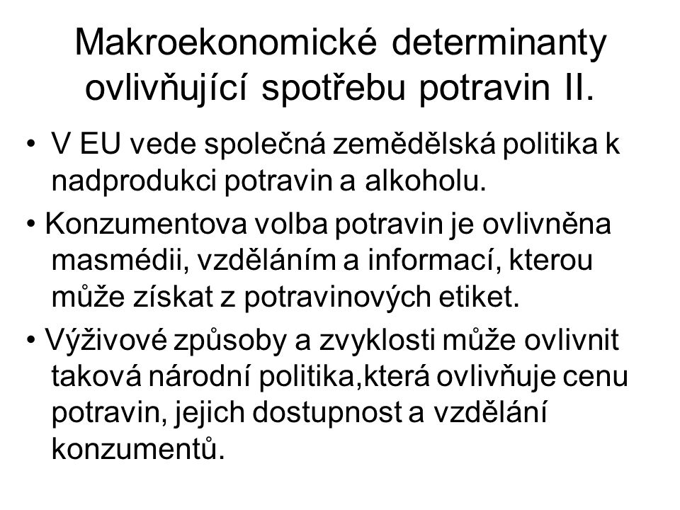 Makroekonomické determinanty ovlivňující spotřebu potravin II.
