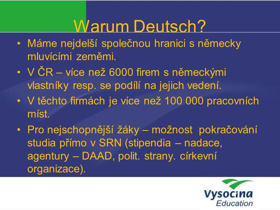 Warum Deutsch.Máme nejdelší společnou hranici s německy mluvícími zeměmi.