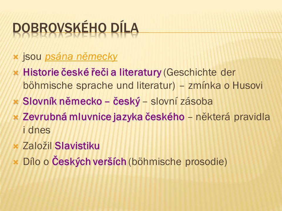  jsou psána německy  Historie české řeči a literatury  Historie české řeči a literatury (Geschichte der böhmische sprache und literatur) – zmínka o
