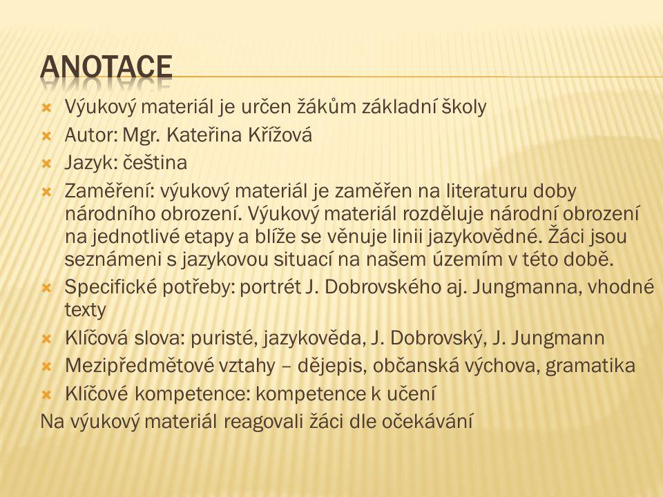  Výukový materiál je určen žákům základní školy  Autor: Mgr. Kateřina Křížová  Jazyk: čeština  Zaměření: výukový materiál je zaměřen na literaturu