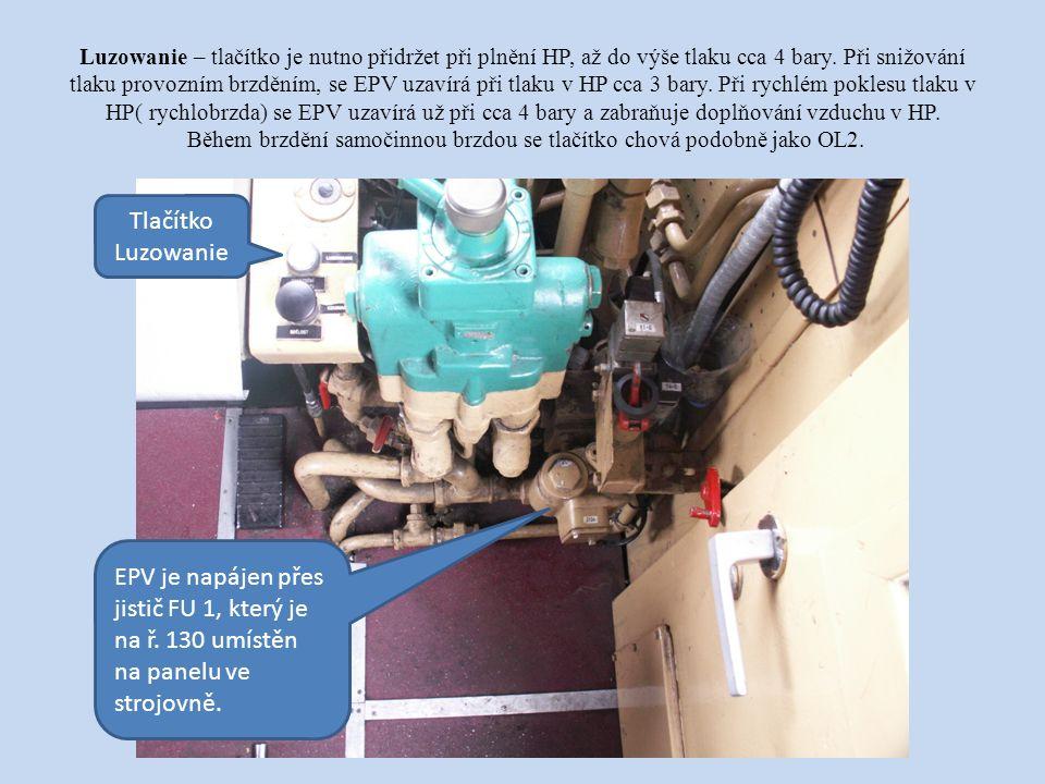 Luzowanie – tlačítko je nutno přidržet při plnění HP, až do výše tlaku cca 4 bary.