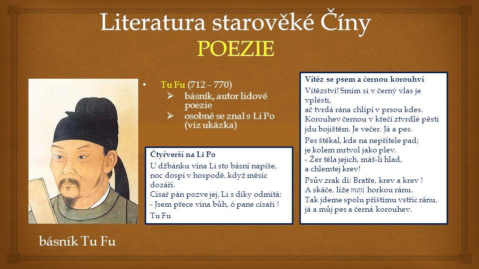 Tu Fu (712 – 770) Tu Fu (712 – 770)  básník, autor lidové poezie  osobně se znal s Li Po (viz ukázka) básník Tu Fu Vítěz se psem a černou korouhví Vítězství.