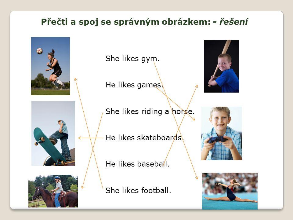 Přečti a spoj se správným obrázkem: - řešení She likes gym.