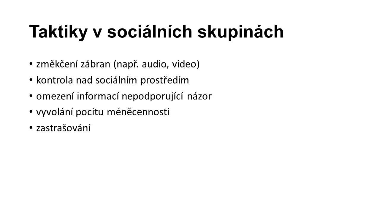 Taktiky v sociálních skupinách změkčení zábran (např.