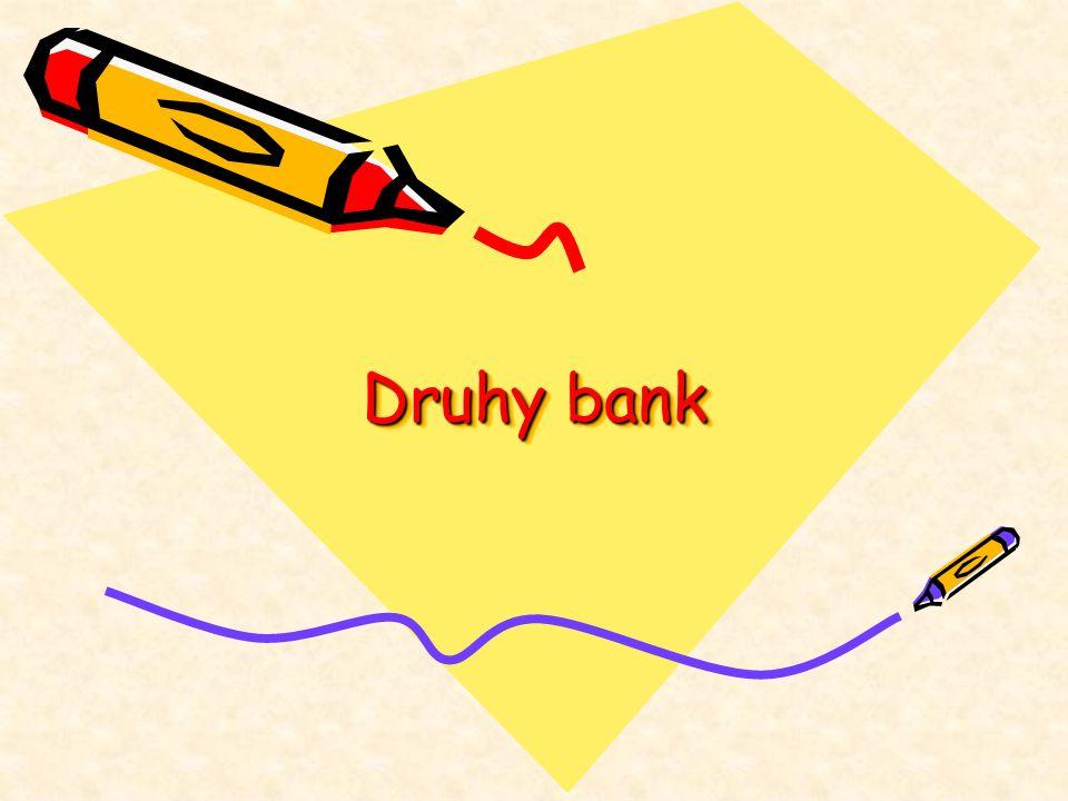 Obchodní banky (komerční) Hypoteční banky Úvěrová a spořitelní družstva (kampeličky) Banky se speciálními funkcemi