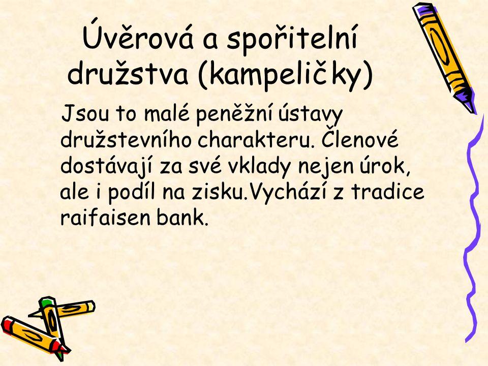 Banky se speciálními funkcemi Českomoravská záruční a rozvojová banka Stavební spořitelny