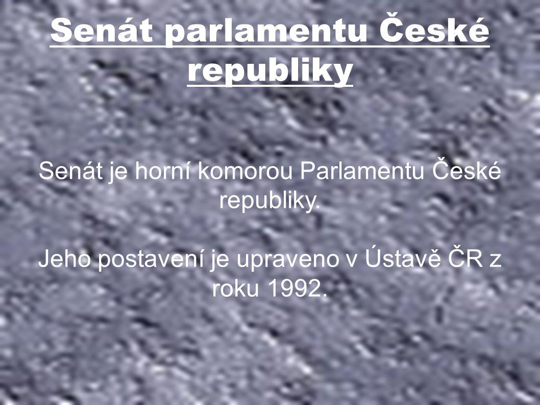 Senát parlamentu České republiky Senát je horní komorou Parlamentu České republiky.