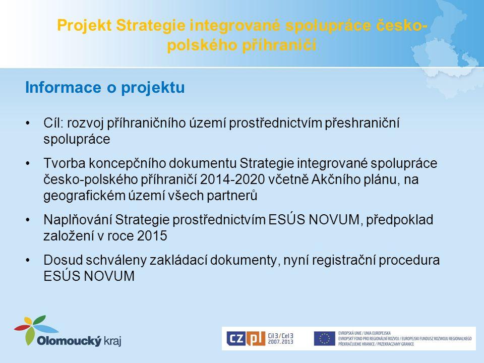 Projekt Strategie integrované spolupráce česko- polského příhraničí Informace o projektu Cíl: rozvoj příhraničního území prostřednictvím přeshraniční