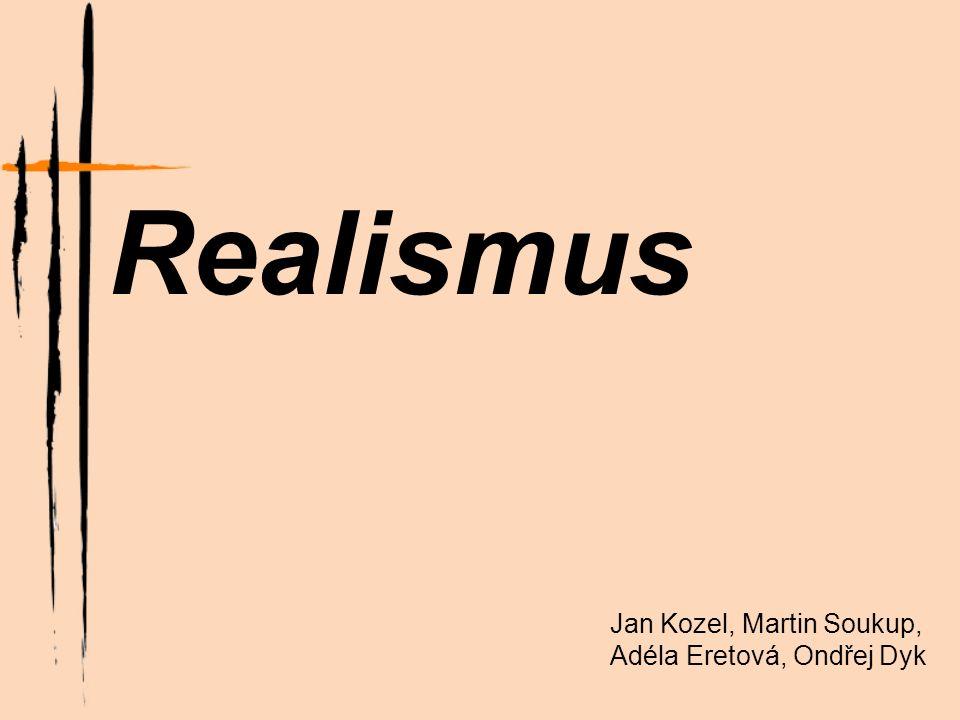 Realismus Realismus je umělecký směr 2.poloviny 19.