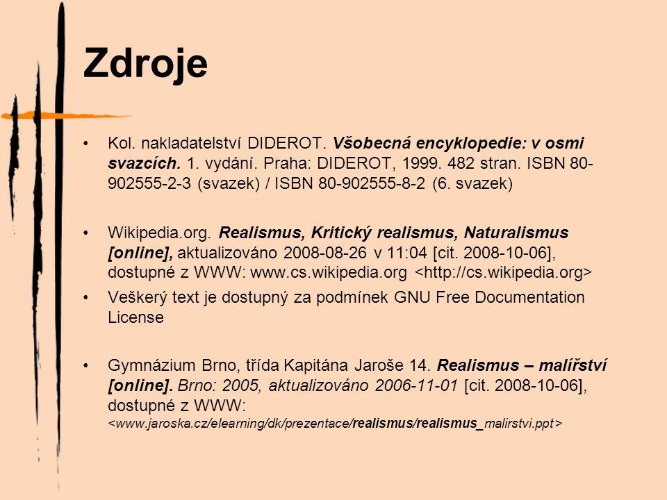 Zdroje Kol. nakladatelství DIDEROT. Všobecná encyklopedie: v osmi svazcích.