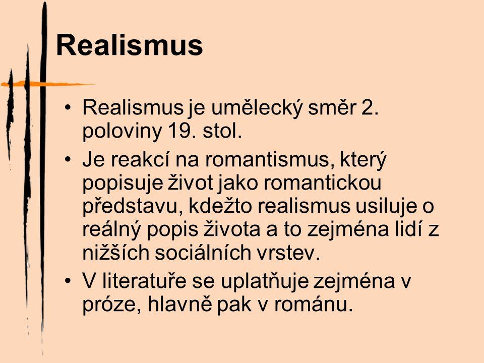 Realismus Realismus je umělecký směr 2. poloviny 19.