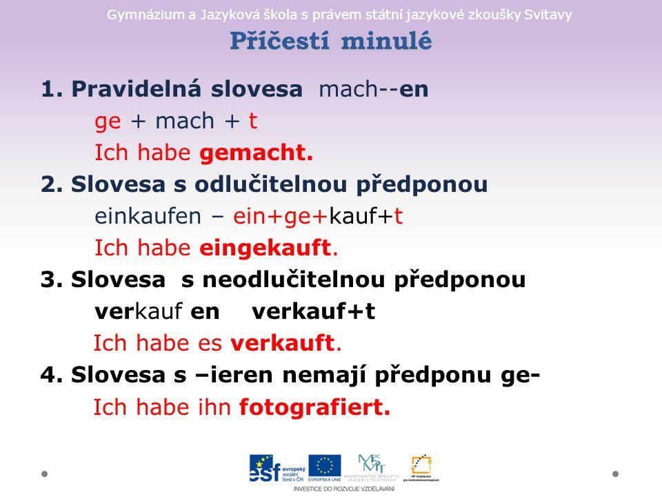Gymnázium a Jazyková škola s právem státní jazykové zkoušky Svitavy Haben oder sein.