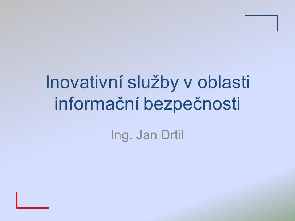 Agenda: Je informační bezpečnost důležitá? Kde jsou rizika? Kde je prostor pro inovace? Závěr
