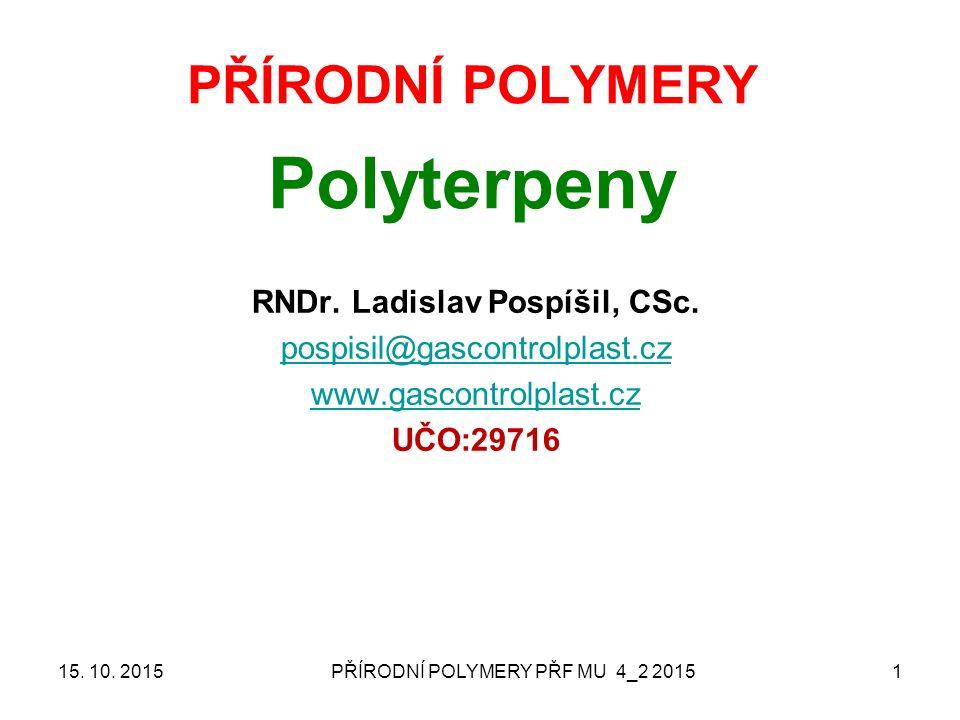 PŘÍRODNÍ POLYMERY PŘF MU 4_2 20151 PŘÍRODNÍ POLYMERY Polyterpeny RNDr.