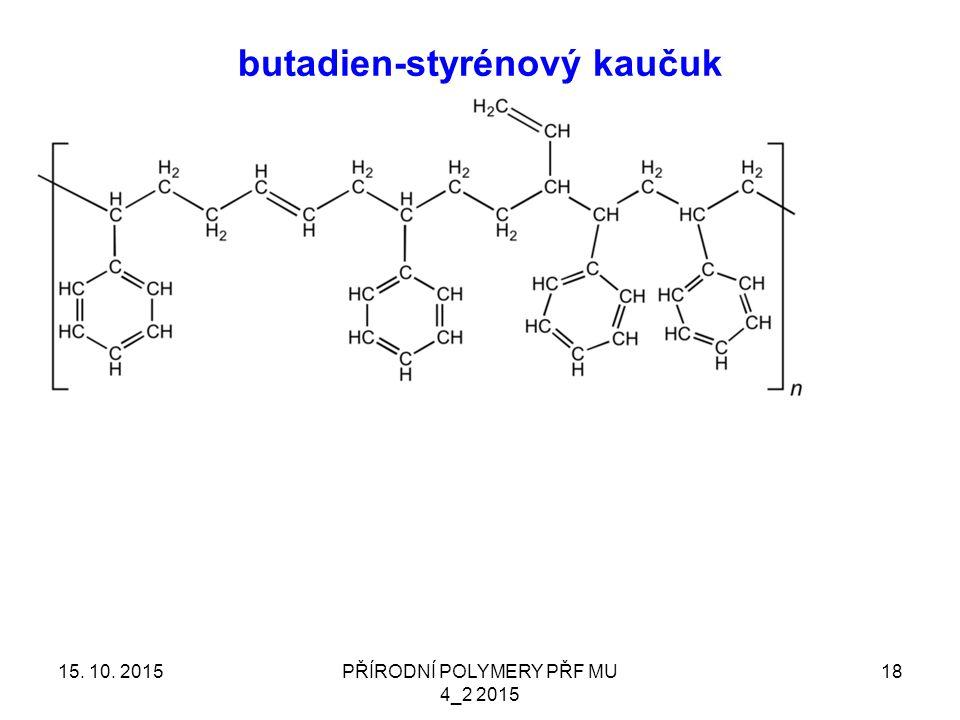 butadien-styrénový kaučuk 15. 10. 2015PŘÍRODNÍ POLYMERY PŘF MU 4_2 2015 18