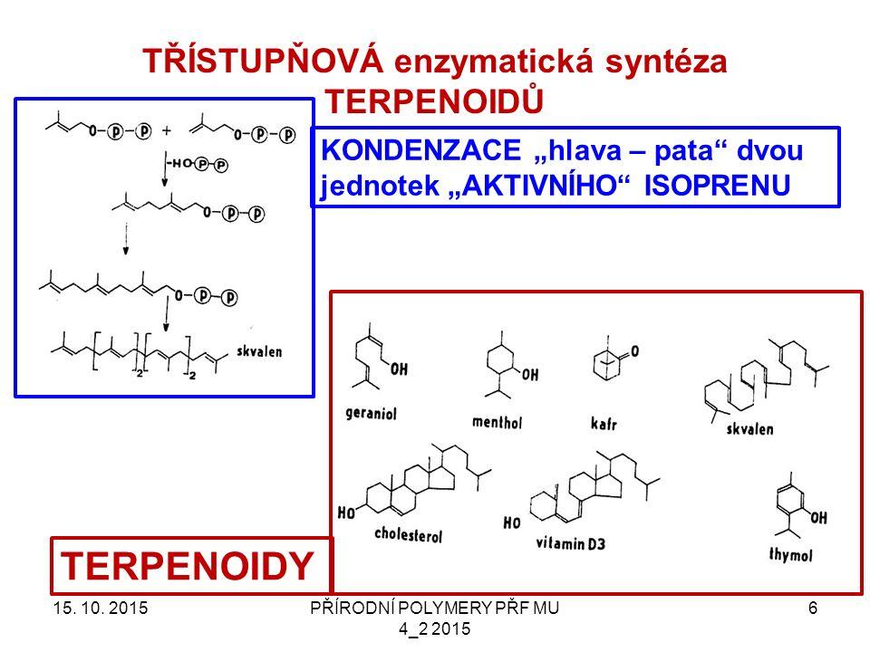 TŘÍSTUPŇOVÁ enzymatická syntéza TERPENOIDŮ 15. 10.