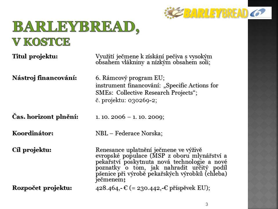 Titul projektu: Využití ječmene k získání pečiva s vysokým obsahem vlákniny a nízkým obsahem soli; Nástroj financování: 6.