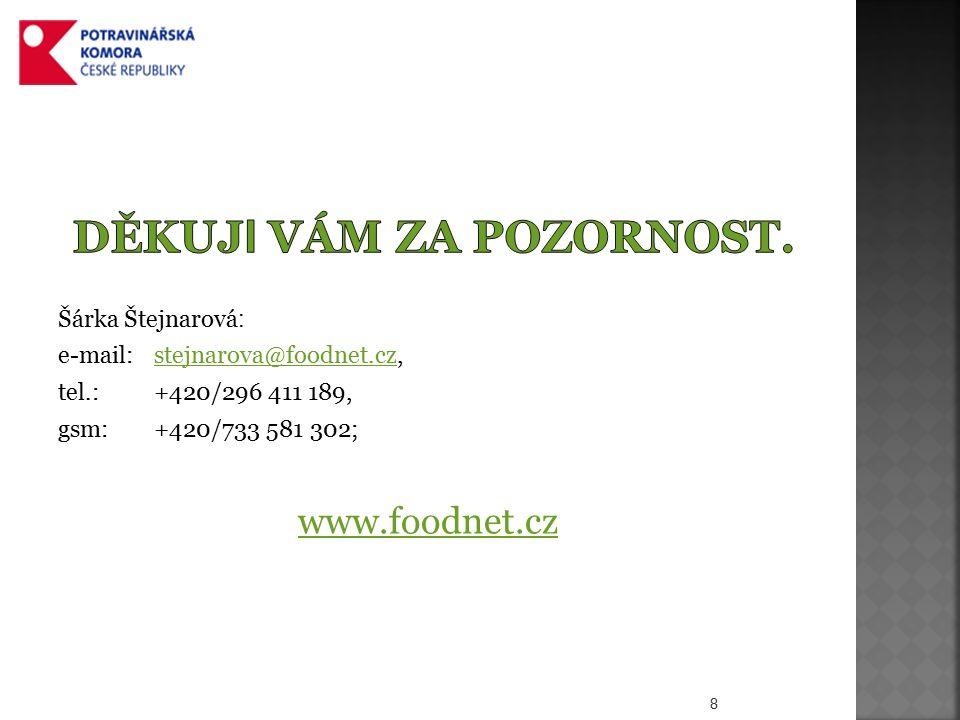 Šárka Štejnarová : e-mail: stejnarova@foodnet.cz,stejnarova@foodnet.cz tel.: +420/296 411 189, gsm:+420/733 581 302; www.foodnet.cz 8