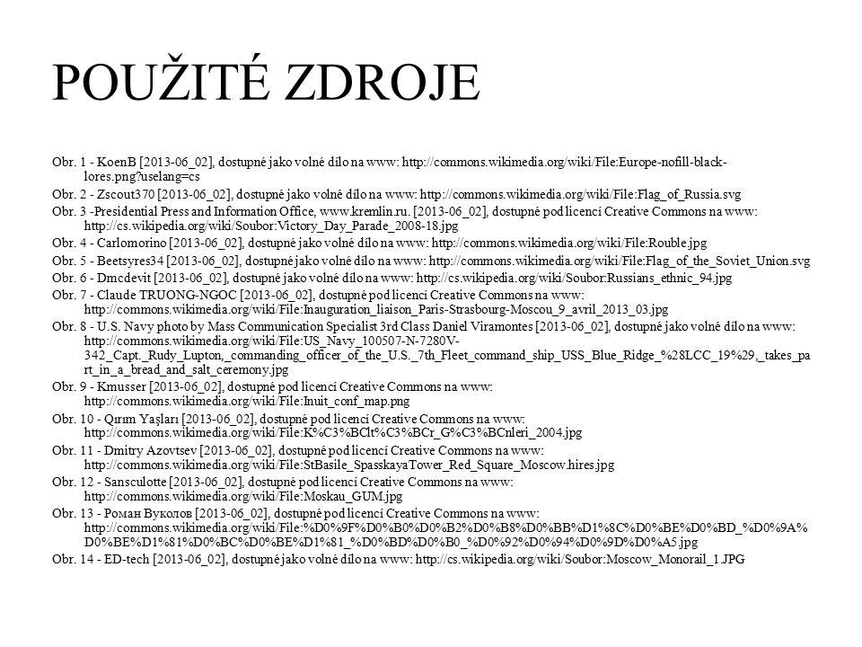 POUŽITÉ ZDROJE Obr. 1 - KoenB [2013-06_02], dostupné jako volné dílo na www: http://commons.wikimedia.org/wiki/File:Europe-nofill-black- lores.png?use