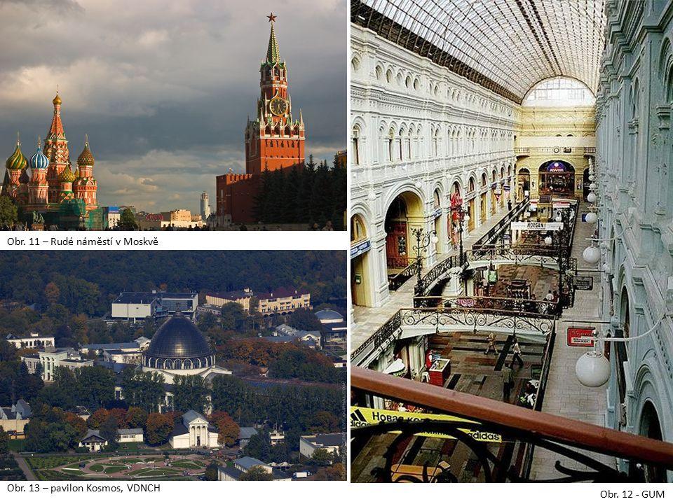 Obr. 11 – Rudé náměstí v Moskvě Obr. 12 - GUM Obr. 13 – pavilon Kosmos, VDNCH