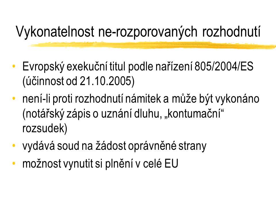 """Vykonatelnost ne-rozporovaných rozhodnutí Evropský exekuční titul podle nařízení 805/2004/ES (účinnost od 21.10.2005) není-li proti rozhodnutí námitek a může být vykonáno (notářský zápis o uznání dluhu, """"kontumační rozsudek) vydává soud na žádost oprávněné strany možnost vynutit si plnění v celé EU"""