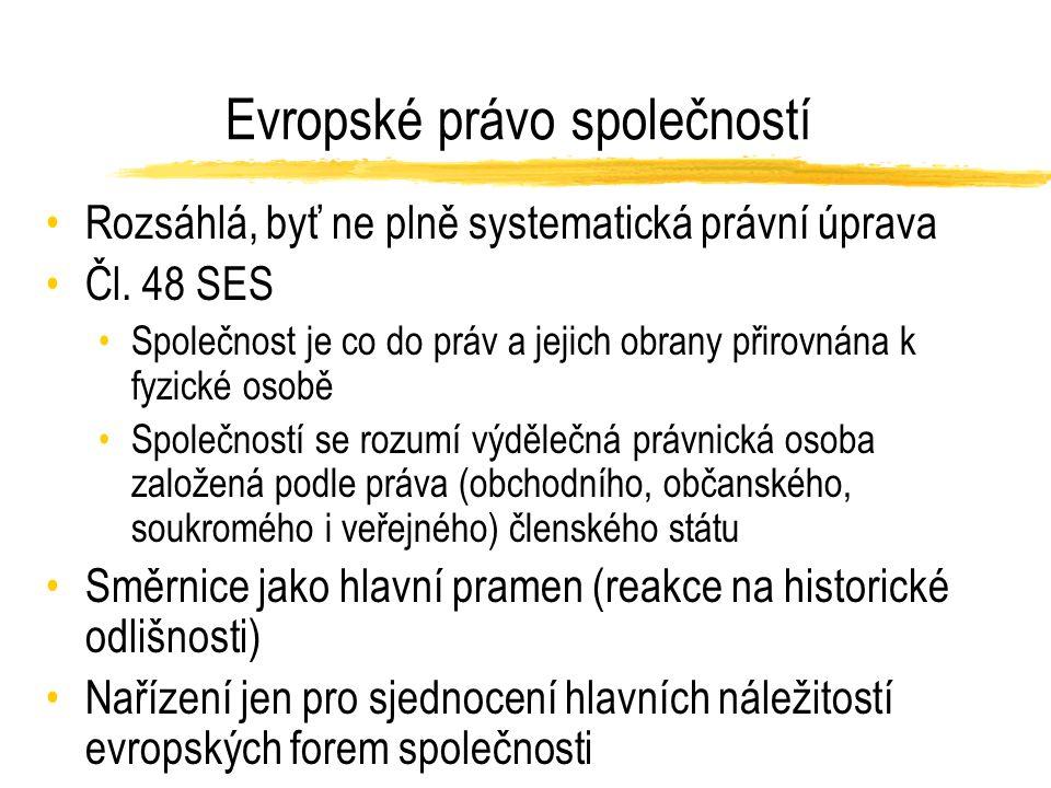 Evropské právo společností Rozsáhlá, byť ne plně systematická právní úprava Čl.