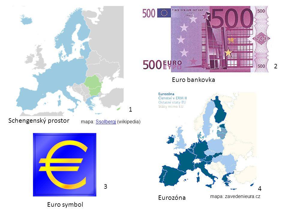 Schengenský prostor 1 Euro bankovka Euro symbol 3 2 Eurozóna 4 mapa: Ssolbergj (wikipedia)Ssolbergj mapa: zavedenieura.cz