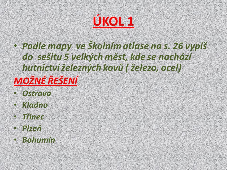 ÚKOL 1 Podle mapy ve Školním atlase na s.